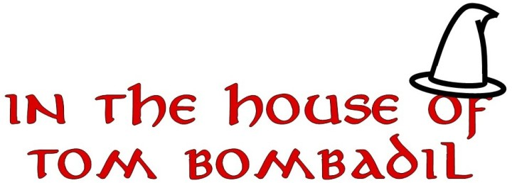 """#07—""""In the House of TomBombadil"""""""