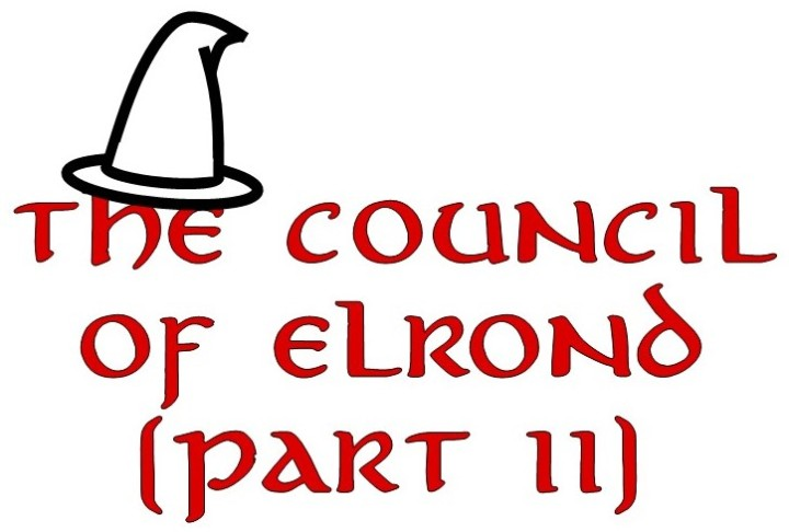 "#16—""The Council of Elrond"" (Part II)"