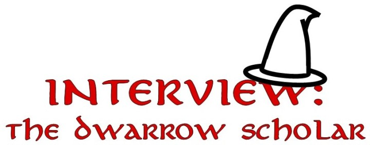 #26—Interview: The Dwarrow Scholar