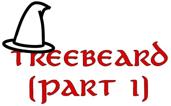 """#32—""""Treebeard"""" (Part I)"""